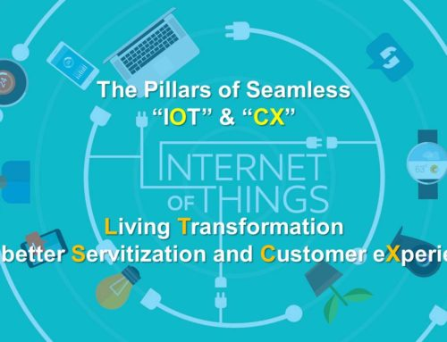 "The Pillars of seamless ""IOT"" transformation into better servitization customer experience and living experiences"