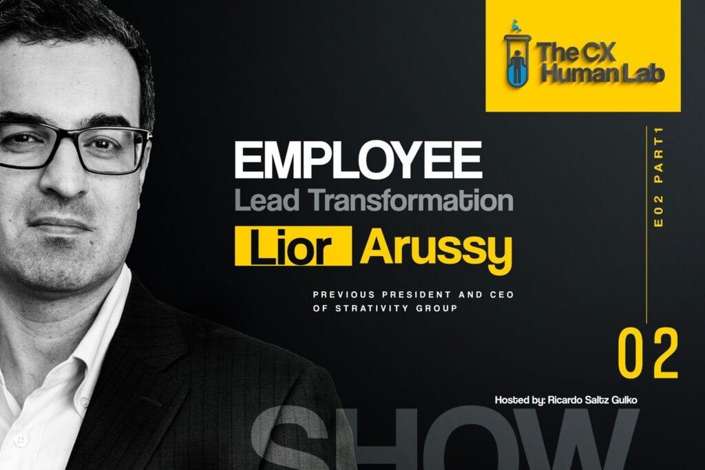 Employee Led Transformation Lior Arussy Ricardo Saltz Gulko
